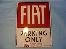 FIAT 500 126 CARTELLO IN METALLO FIAT PARKING ONLY VINTAGE OFFICINA GARAGE CASA